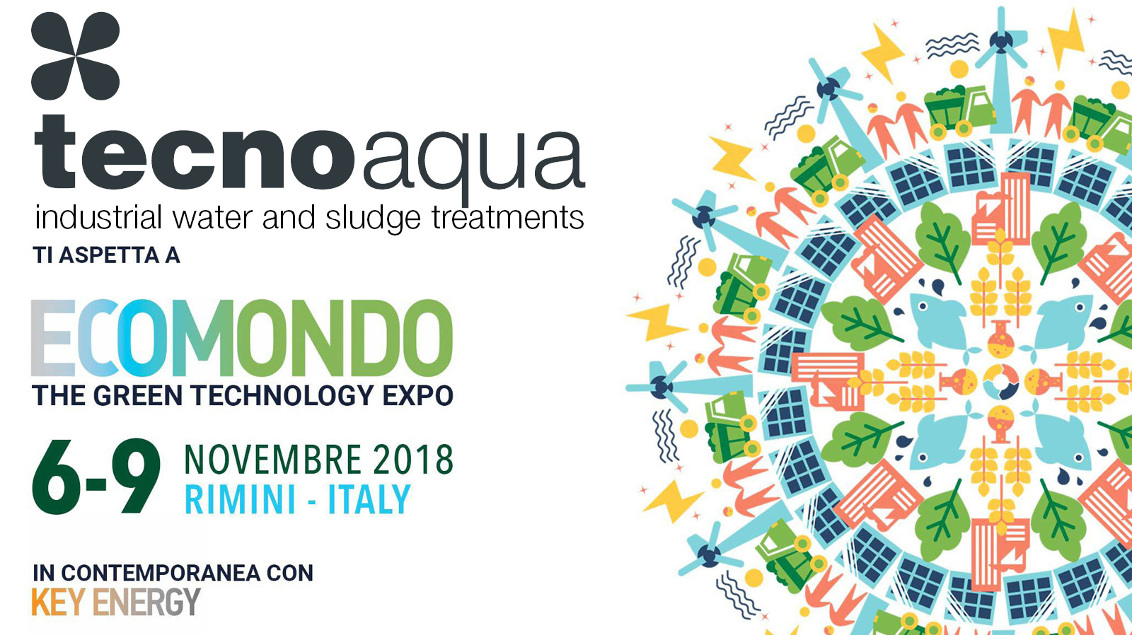 Tecno Aqua at ECOMONDO 2018 - Rimini (Italy), Nov 6th-9th, 2018